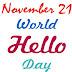 நவம்பர் 21.. உலக ஹலோ தினம்