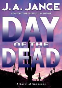 Day of the Dead By J. A. Jance