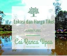 Lokasi dan Harga Tiket Masuk Kampung Cai Ranca Upas Wisata Alam Terbuka Bandung