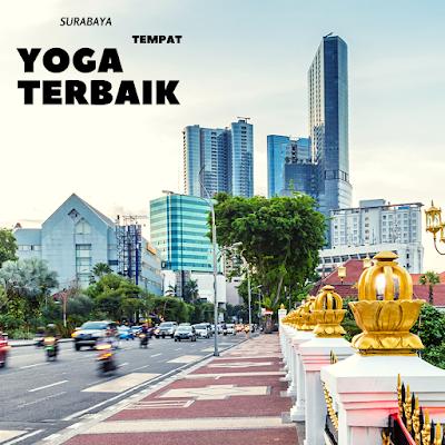 7 Tempat Yoga Terbaik di Surabaya