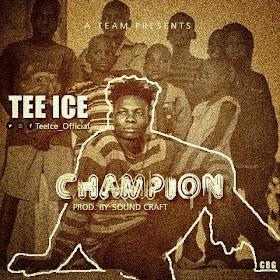 DOWNLOAD MP3: Tee Ice - Champion