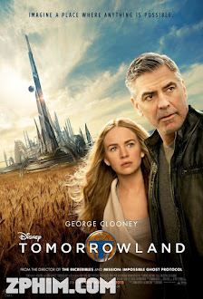 Thế Giới Bí Ẩn - Tomorrowland (2015) Poster