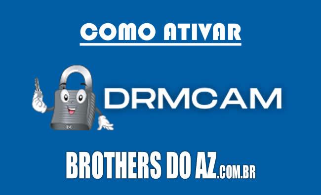 Ativar DRMCAM