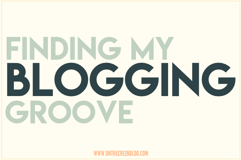 Finding My Blogging Groove