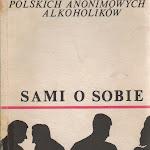 """""""Sami o sobie. Antologia tekstów polskich anonimowych alkoholików"""", Księgarnia Św. Wojciecha, Poznań 1988.jpg"""