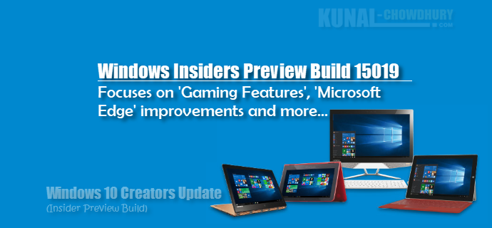Windows 10 Insiders Preview Build 15019 (www.kunal-chowdhury.com)