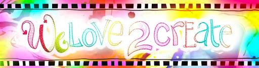 We love 2 create