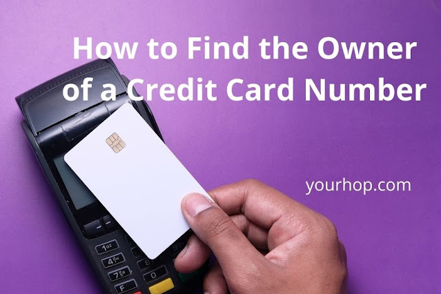 How to Find the Owner of a Credit Card Number