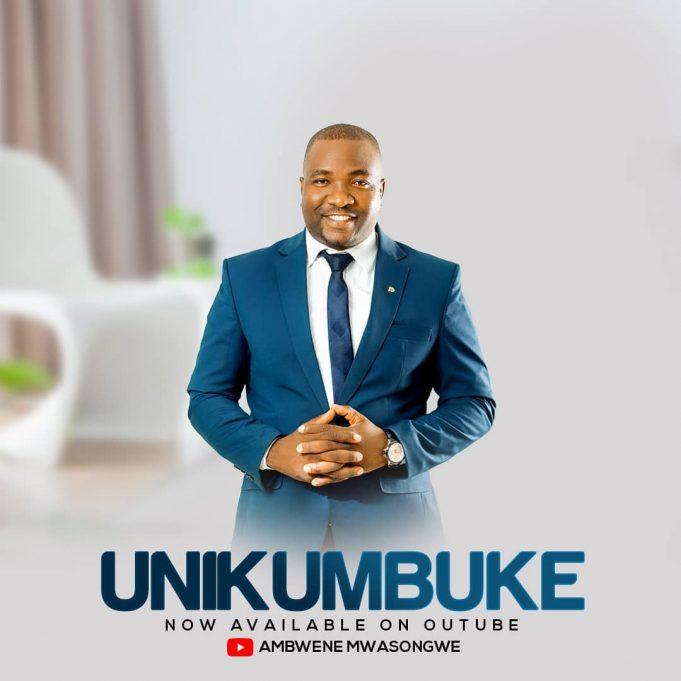 AUDIO   Ambwene Mwasongwe – Unikumbuke   Download