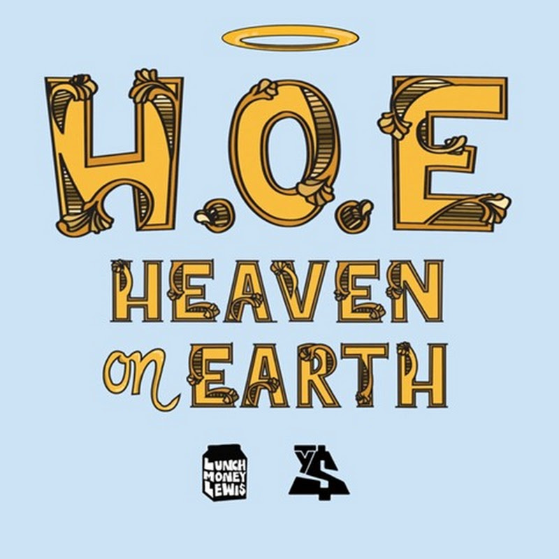 """New Music: LunchMoney Lewis ft Ty Dolla $ign """"H.O.E."""" (Heaven On Earth)"""