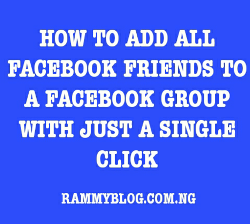 How To Add All Facebook Friends To A Facebook Group With Single Click