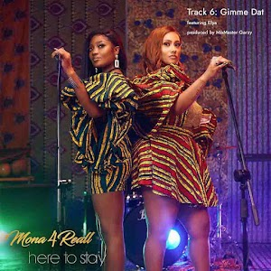 Audio - Mona4Reall - Gimme Dat - ft Efya ( Produced by Mixmaster Garzy )