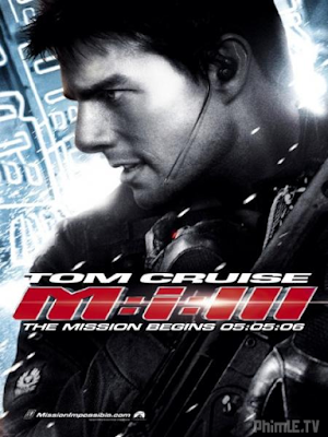 Phim Nhiệm Vụ Bất Khả Thi 3 - Mission Impossible 3 (2006)