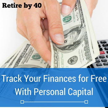 Personal Capital Review - Track Your Finances for Free - Retire by 40