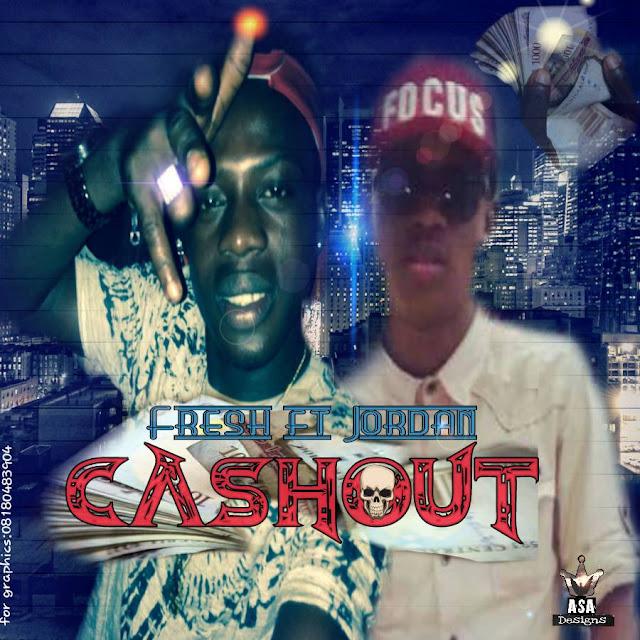 IMG-20170430-WA0027 MUSIC: Fresh Ft. Jordan – Cashout