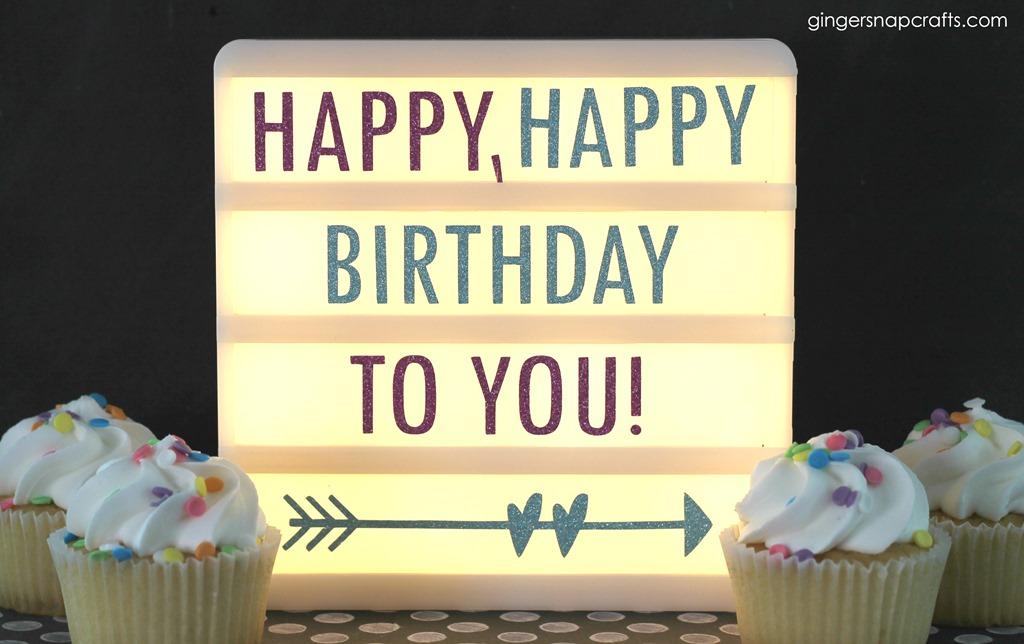 [happy+birthday+light+box+at+GingerSnapCrafts.com%5B5%5D]