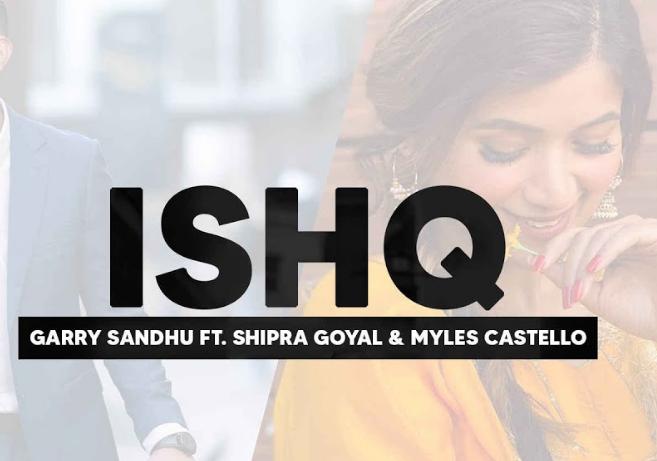 Ishq Lyrics - Garry Sandhu and Shipra Goyal