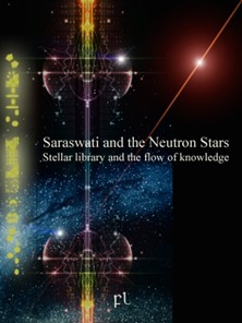 Saraswati and the Neutron Stars - Stellar library and the flow of knowledge Cover