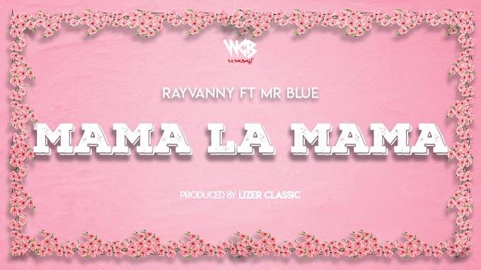 AUDIO | Rayvanny Ft Mr Blue – Mama La Mama | Download new song