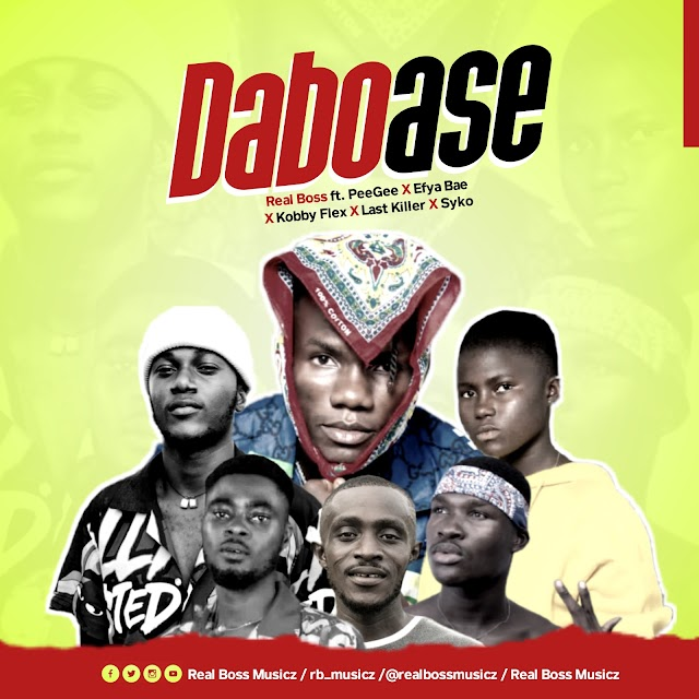 Real Boss ft Syko x EfyaBae x Kobby Flex x Pee Gee X Last Killa-Daboase(Mixed By Rel Massive)
