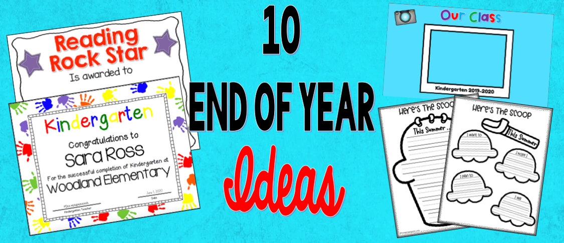 10 End of the School Year Ideas