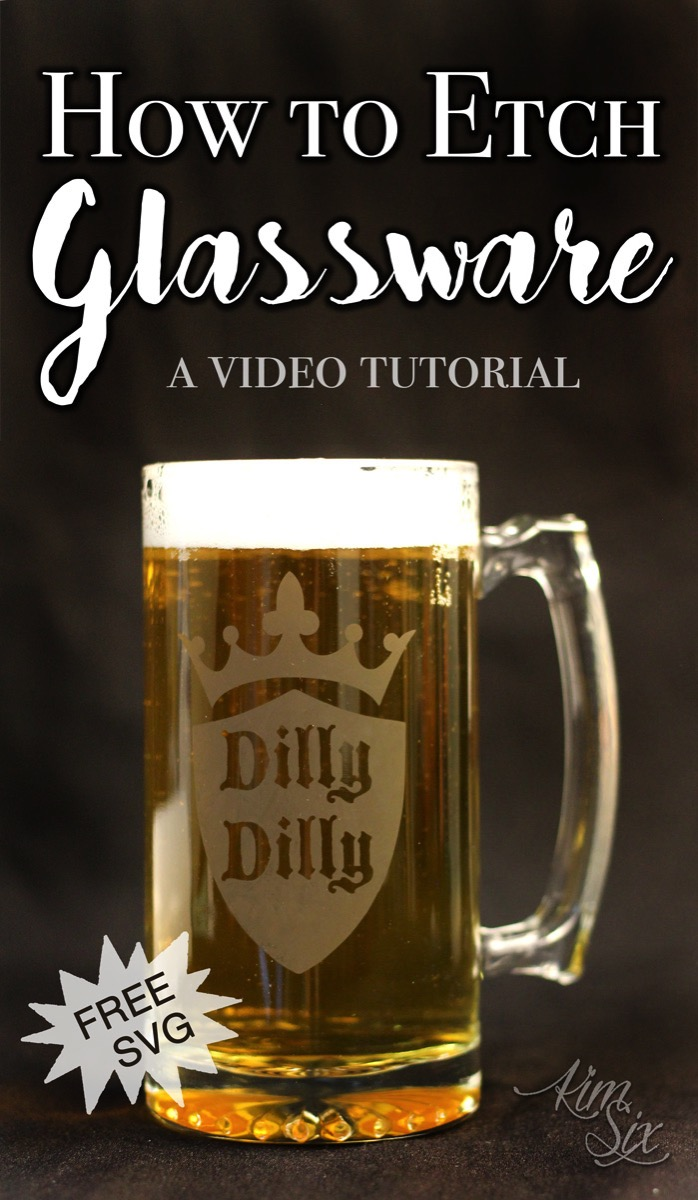 How to etch glassware video tutorial. Includes a FREE Dilly Dilly stencil file to make your own beer steins