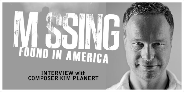 Missing: Found in America - Interview with Composer Kim Planert