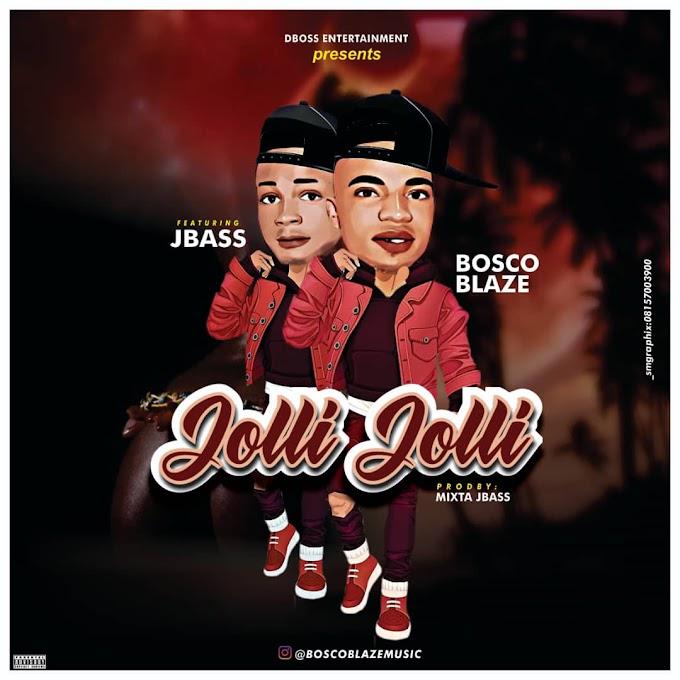 Bosco Blaze Ft Jbass – Jolli Jolli ( Prod by Mixta Jbass )
