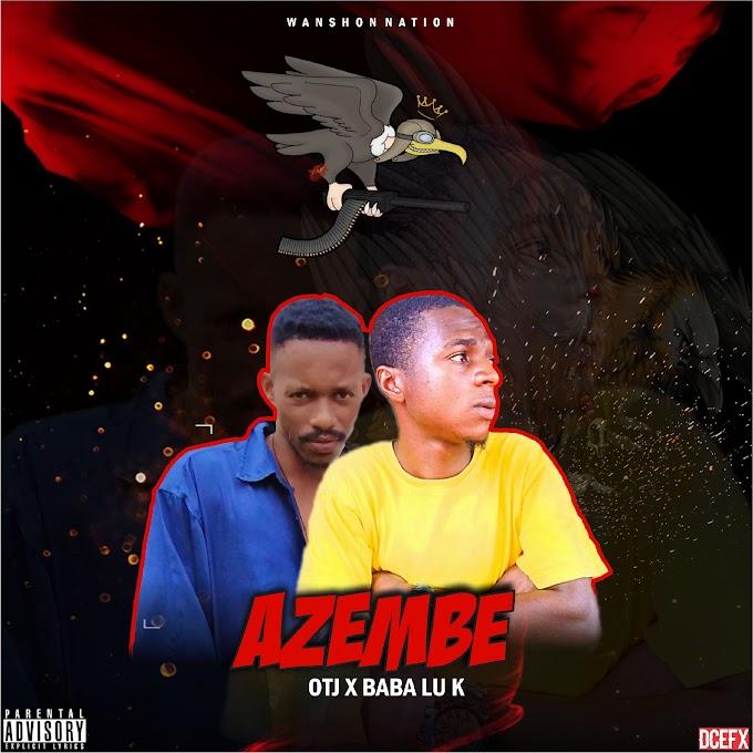 [Music] OTJ - Azembe-Feat. Baba Luk_ snazzy