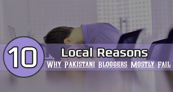 Reasons Why pakistani bloggers fail