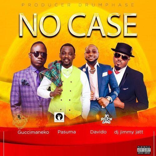 [Music] Guccimaneko ft. Pasuma x Davido x DJ Jimmy Jatt – No Case