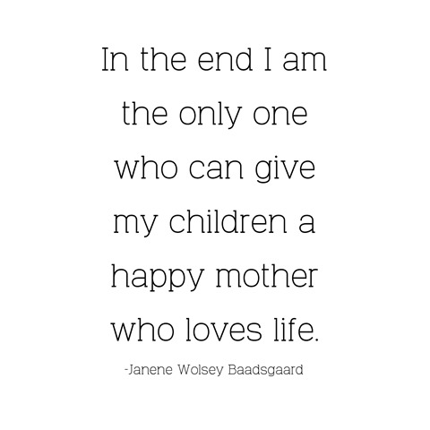 happy mother loves life -- baadsgaard