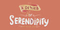 A Series of Serenditipy