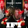 Picazo Ft. Zlatan _ if I