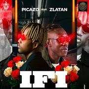 Picazo Ft. Zlatan _ if I