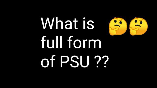full form of PSU