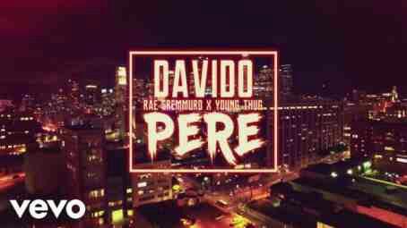VIDEO: Davido ft Rae Sremmurd & Young Thug – Pere