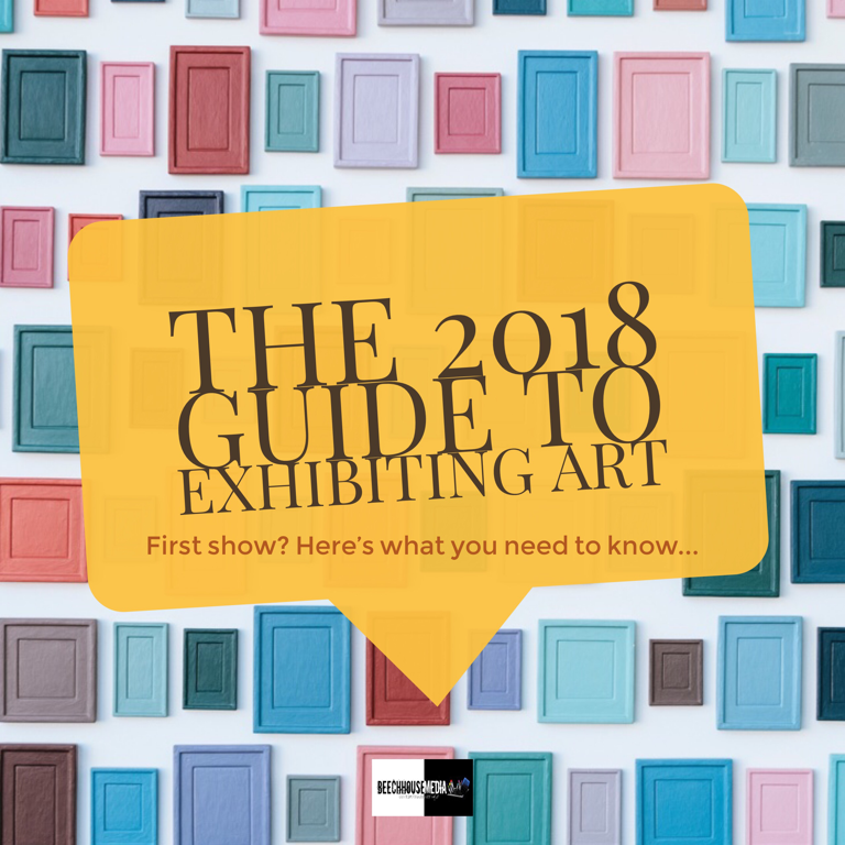 2018 Guide To Exhibiting Art