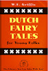 William Elliot Griffis - Dutch Fairy Tales For Young Folks