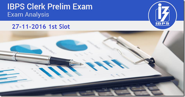 IBPS Clerk 2016 Preliminary Exam Analysis–27th Nov 2016