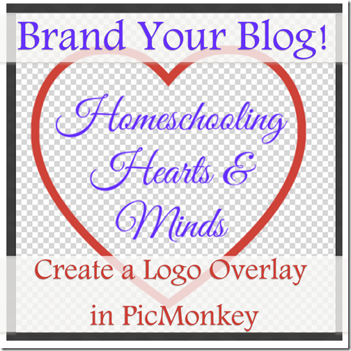 homeschooling hearts minds brand your blog create an
