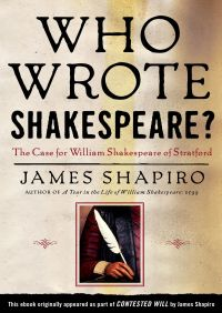 Who Wrote Shakespeare? By James Shapiro