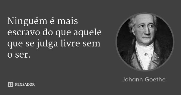 Johann Goethe · Escravo..