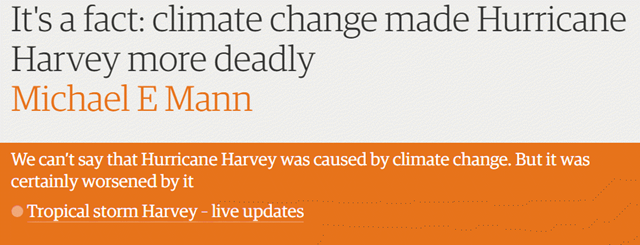 "Screenshot of The Guardian headline, 'It's a fact: climate change made Hurricane Harvey more deadly"", story by Michael E Mann, on 28 August 2017. Graphic: The Guardian"
