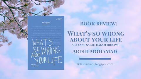 Book Review: What's So Wrong About Your Life - Ardhi Mohamad