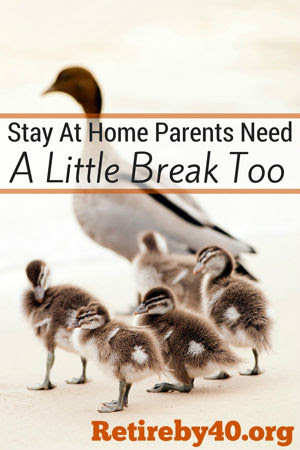 Stay at home parents need a little break too
