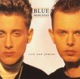 Blue Mercedes - Rich and Famous