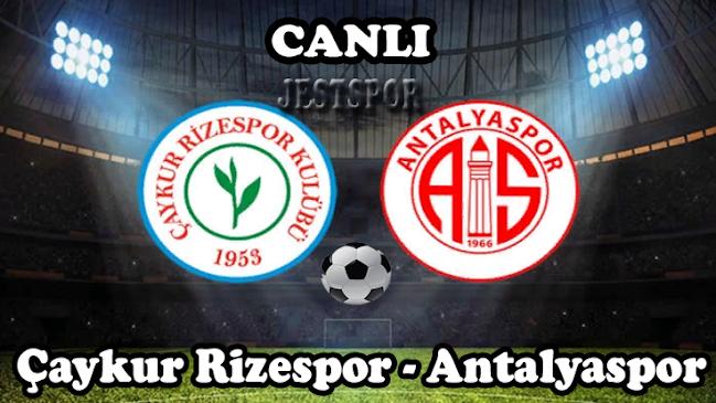 Çaykur Rizespor - Antalyaspor Jestspor izle