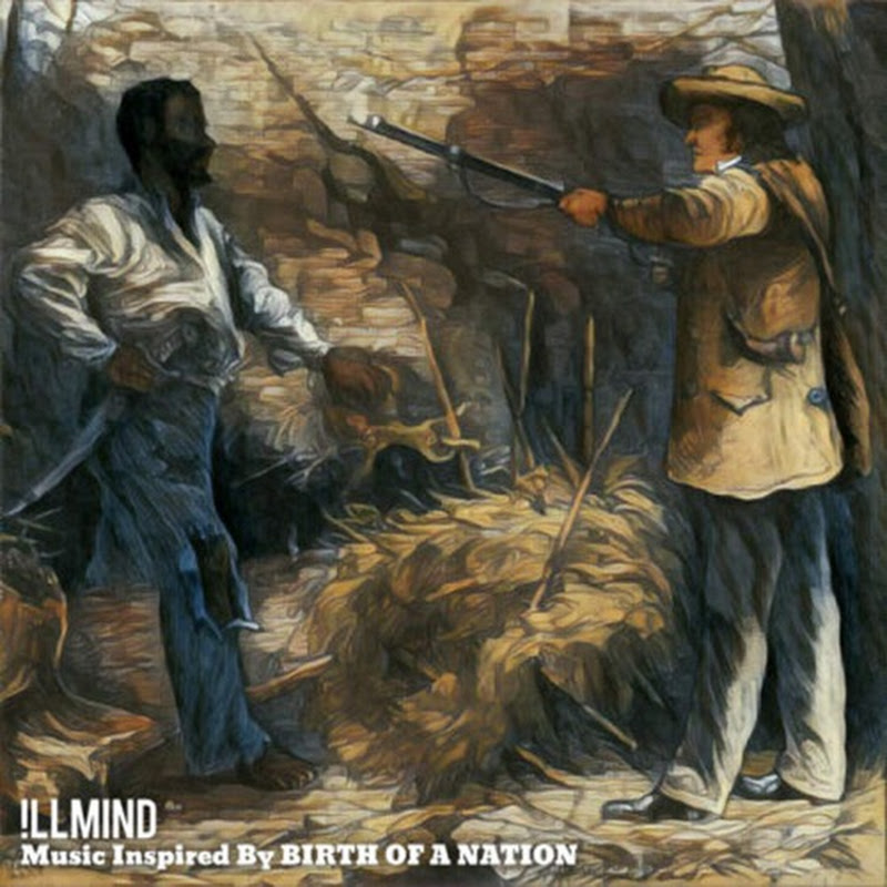 Illmind – Music Inspired By The Birth of A Nation