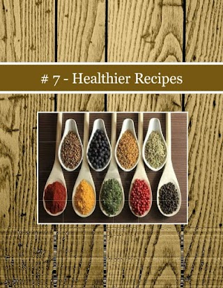 # 7 - Healthier Recipes